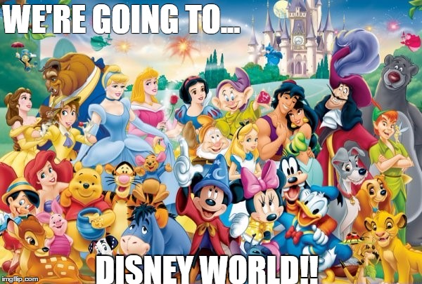 Disney World | WE'RE GOING TO... DISNEY WORLD!! | image tagged in disney | made w/ Imgflip meme maker