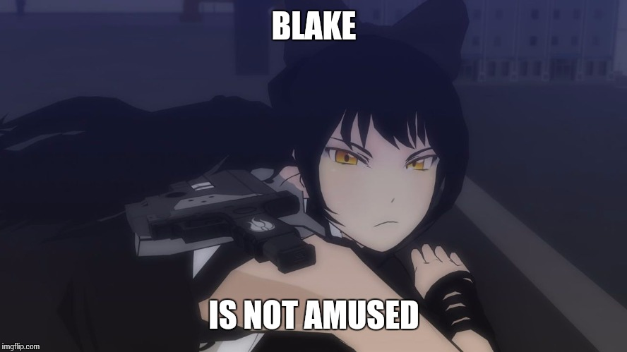 BLAKE IS NOT AMUSED | image tagged in blake | made w/ Imgflip meme maker