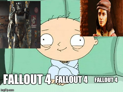 Too much Fallout 4 | FALLOUT 4 FALLOUT 4 FALLOUT 4 | image tagged in crazy lad,memes,family guy,fallout 4 | made w/ Imgflip meme maker