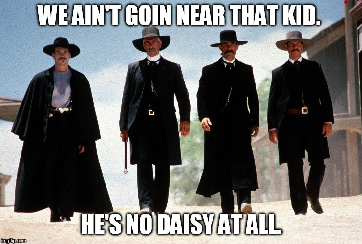 WE AIN'T GOIN NEAR THAT KID. HE'S NO DAISY AT ALL. | made w/ Imgflip meme maker