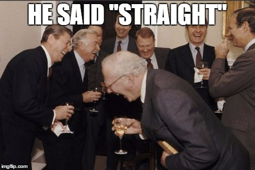 "Laughing Men In Suits Meme | HE SAID ""STRAIGHT"" 