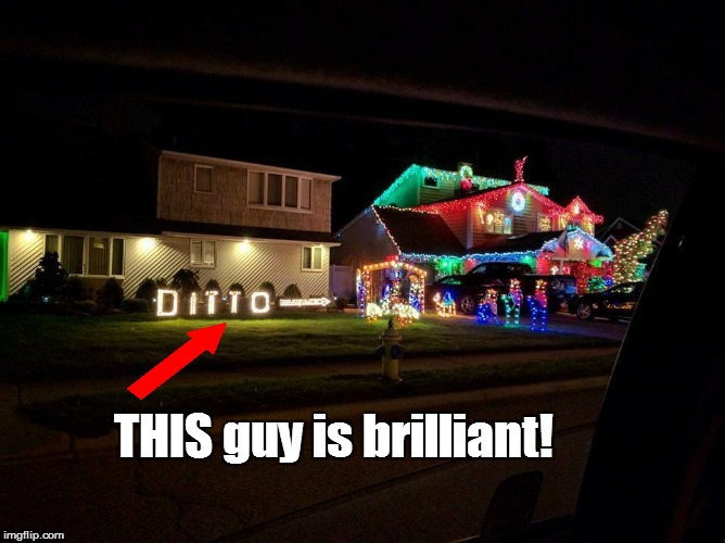 Funny Christmas Decorating Meme : There is a sort of genius to this neighbor imgflip