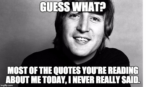 All Those John Lennon Pictures And Quotes On Facebook Imgflip