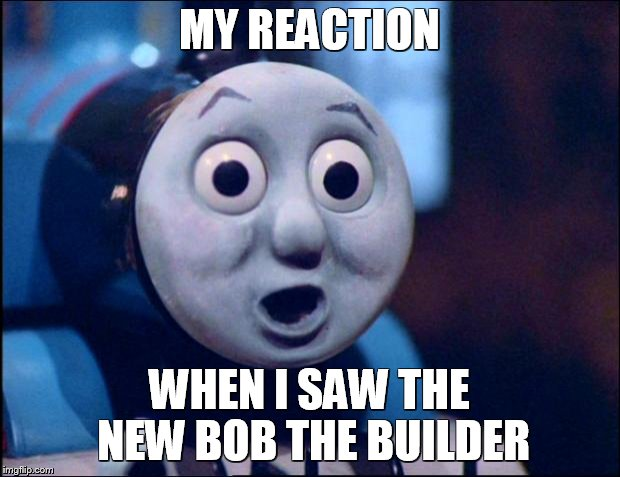 Builder image tagged in oh shit thomas made w imgflip meme maker