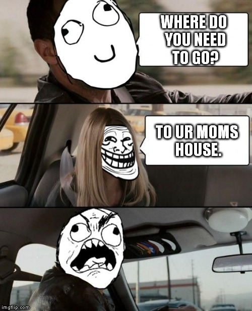 Rock Driving Rage | WHERE DO YOU NEED TO GO? TO UR MOMS HOUSE. | image tagged in memes,rock driving,rock driving rage | made w/ Imgflip meme maker