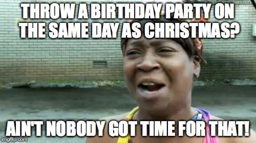 Christmas Birthdays? - Imgflip