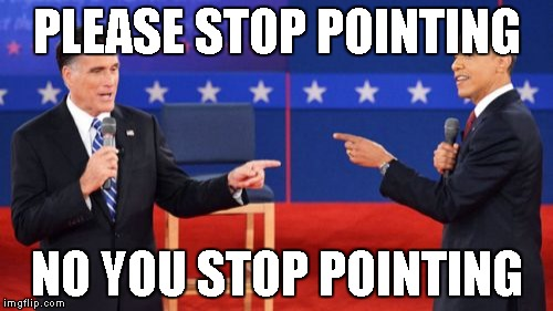 Obama Romney Pointing | PLEASE STOP POINTING NO YOU STOP POINTING | image tagged in memes,obama romney pointing | made w/ Imgflip meme maker