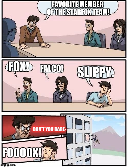 Board Room Doesnt Like Slippy Toad Imgflip