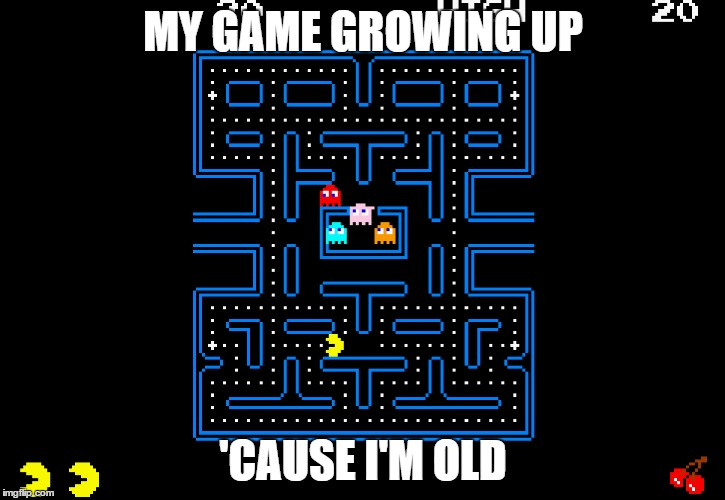 MY GAME GROWING UP 'CAUSE I'M OLD | made w/ Imgflip meme maker