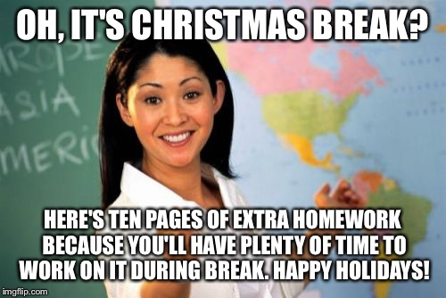 Image result for oh its christmas break meme