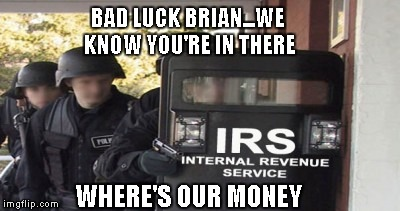 BAD LUCK BRIAN...WE KNOW YOU'RE IN THERE WHERE'S OUR MONEY | made w/ Imgflip meme maker