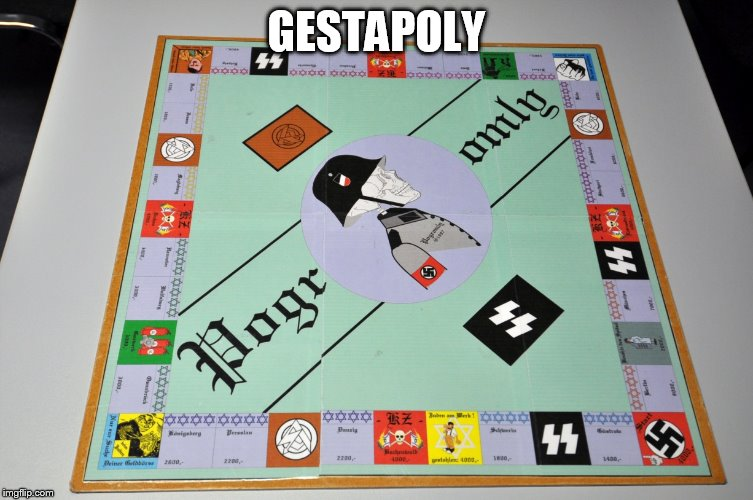 GESTAPOLY | made w/ Imgflip meme maker