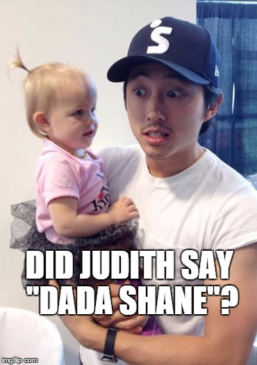 "now we know | DID JUDITH SAY ""DADA SHANE""? 