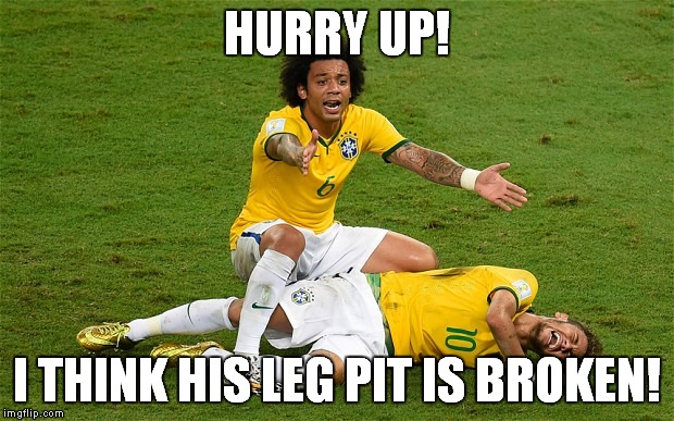 HURRY UP! I THINK HIS LEG PIT IS BROKEN! | made w/ Imgflip meme maker