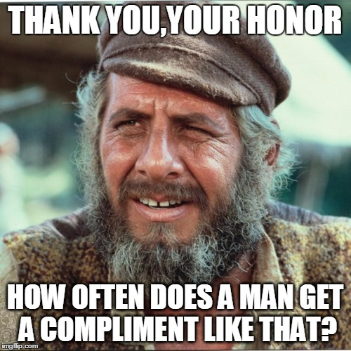 THANK YOU,YOUR HONOR HOW OFTEN DOES A MAN GET A COMPLIMENT LIKE THAT? | made w/ Imgflip meme maker