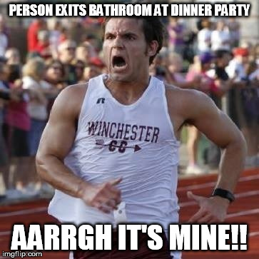 It's mine! | PERSON EXITS BATHROOM AT DINNER PARTY AARRGH IT'S MINE!! | image tagged in it's mine | made w/ Imgflip meme maker