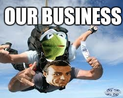 Kermit and Sean moment of peace | OUR BUSINESS | image tagged in kermit the frog,sean connery,funny memes,memes,sean connery  kermit | made w/ Imgflip meme maker
