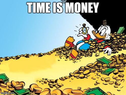 Scrooge McDuck | TIME IS MONEY | image tagged in memes,scrooge mcduck | made w/ Imgflip meme maker