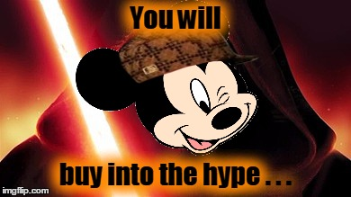 You will buy into the hype . . . | made w/ Imgflip meme maker