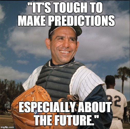 Image result for yogi berra predictions are hard meme