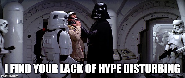 I FIND YOUR LACK OF HYPE DISTURBING | made w/ Imgflip meme maker