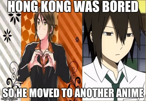 I swear they're the same person! | HONG KONG WAS BORED SO HE MOVED TO ANOTHER ANIME | image tagged in anime,hong kong,durarara,hetalia,meme,crossover | made w/ Imgflip meme maker
