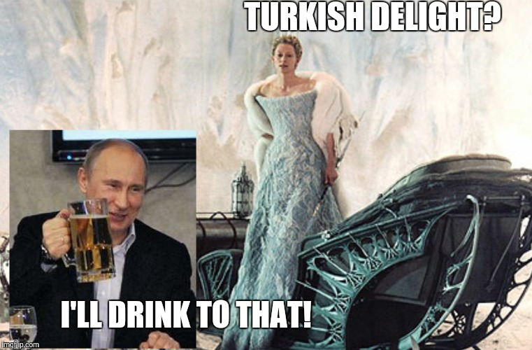 Let's hope Putin doesn't find the wardrobe | TURKISH DELIGHT? I'LL DRINK TO THAT! | image tagged in vladimir putin,putin,narnia,turkish | made w/ Imgflip meme maker