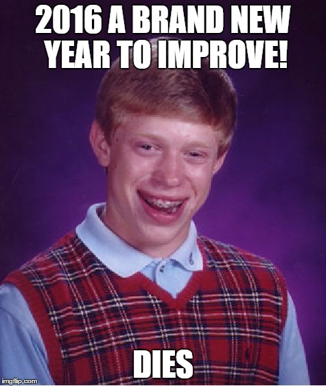 Funny Meme New Year 2016 : Problems imgflip