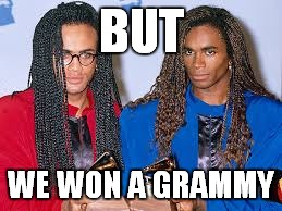 BUT WE WON A GRAMMY | made w/ Imgflip meme maker