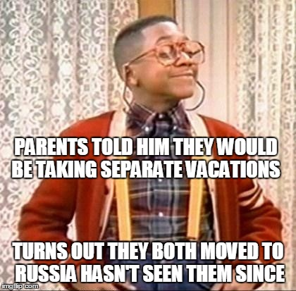 PARENTS TOLD HIM THEY WOULD BE TAKING SEPARATE VACATIONS TURNS OUT THEY BOTH MOVED TO RUSSIA HASN'T SEEN THEM SINCE | made w/ Imgflip meme maker