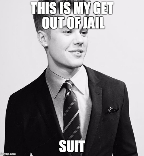 Justin Bieber Suit | THIS IS MY GET OUT OF JAIL SUIT | image tagged in memes,justin bieber suit | made w/ Imgflip meme maker
