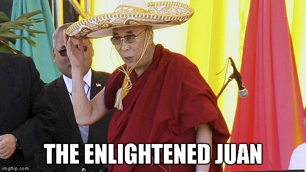 THE ENLIGHTENED JUAN | made w/ Imgflip meme maker