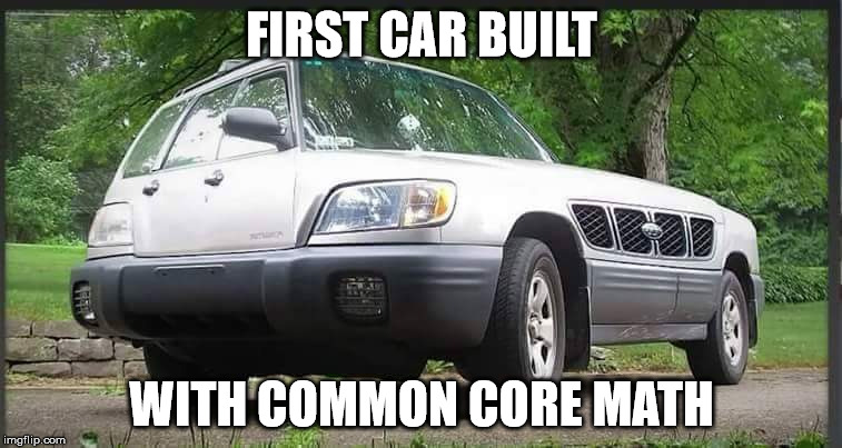 common car | FIRST CAR BUILT WITH COMMON CORE MATH | image tagged in common car | made w/ Imgflip meme maker