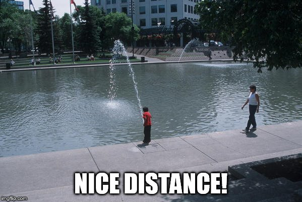 NICE DISTANCE! | made w/ Imgflip meme maker