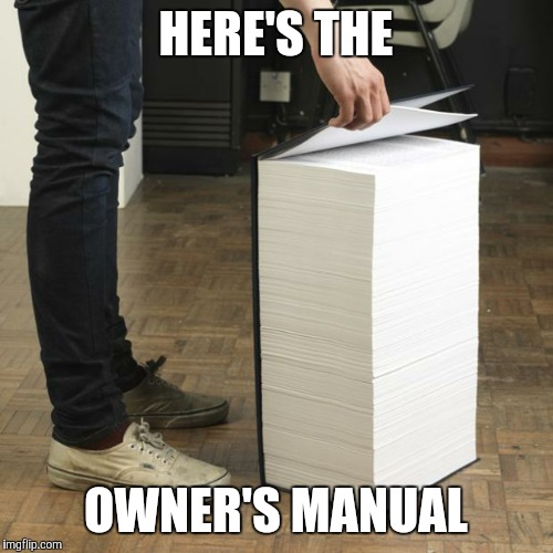 HERE'S THE OWNER'S MANUAL | made w/ Imgflip meme maker