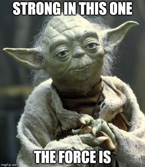 Star Wars Quotes The Force: Imgflip