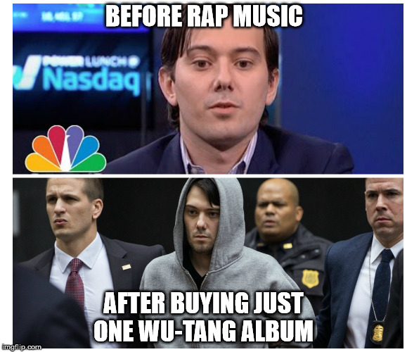 BEFORE RAP MUSIC AFTER BUYING JUST ONE WU-TANG ALBUM | image tagged in wu tang | made w/ Imgflip meme maker