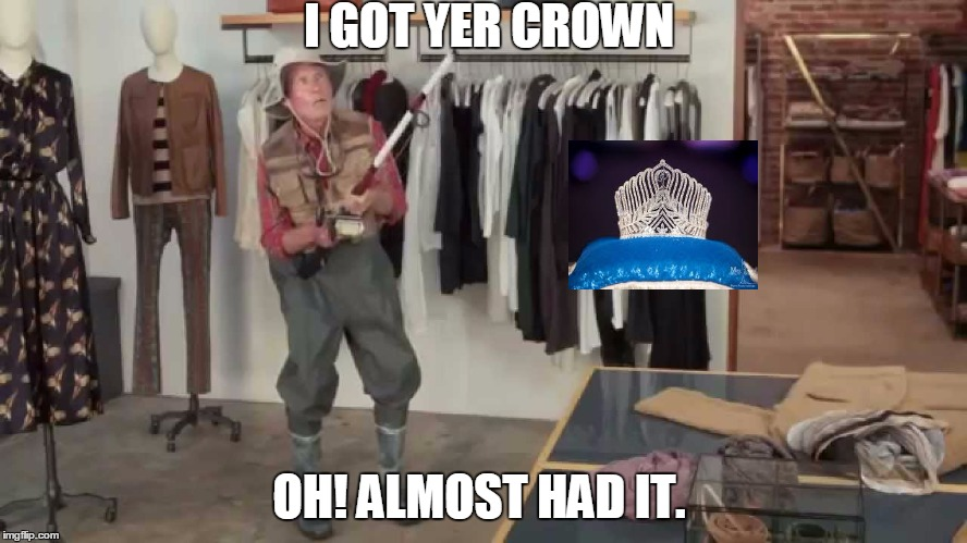 State Farm Sponsors Miss Universe | I GOT YER CROWN OH! ALMOST HAD IT. | image tagged in miss universe 2015 | made w/ Imgflip meme maker