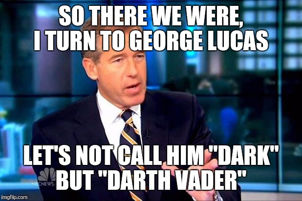 "How he really got his name | SO THERE WE WERE, I TURN TO GEORGE LUCAS LET'S NOT CALL HIM ""DARK"" BUT ""DARTH VADER"" 