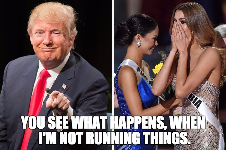 Miss Universe | YOU SEE WHAT HAPPENS, WHEN I'M NOT RUNNING THINGS. | image tagged in donald trump,steve harvey,miss universe 2015,donald trump you're fired,donald trumph hair,donald trump pointing | made w/ Imgflip meme maker