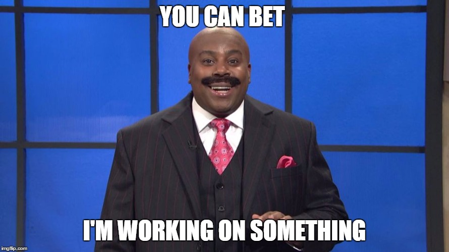 Keenan Thompson as Steve Harvey | YOU CAN BET I'M WORKING ON SOMETHING | image tagged in steve harvey,miss universe 2015 | made w/ Imgflip meme maker