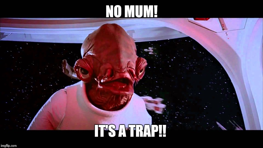 NO MUM! IT'S A TRAP!! | made w/ Imgflip meme maker