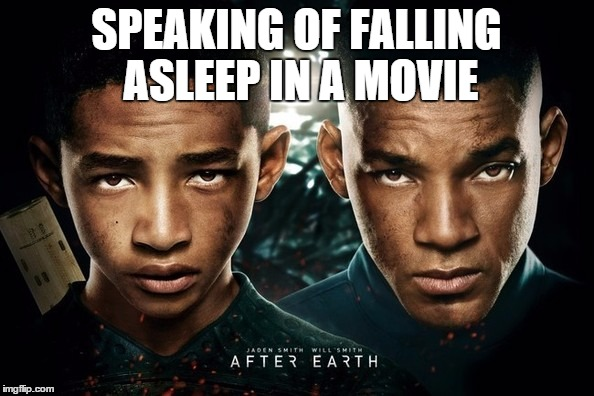 SPEAKING OF FALLING ASLEEP IN A MOVIE | made w/ Imgflip meme maker