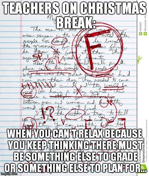teachers on christmas break teachers on christmas break when you cant relax - When Is Christmas Break