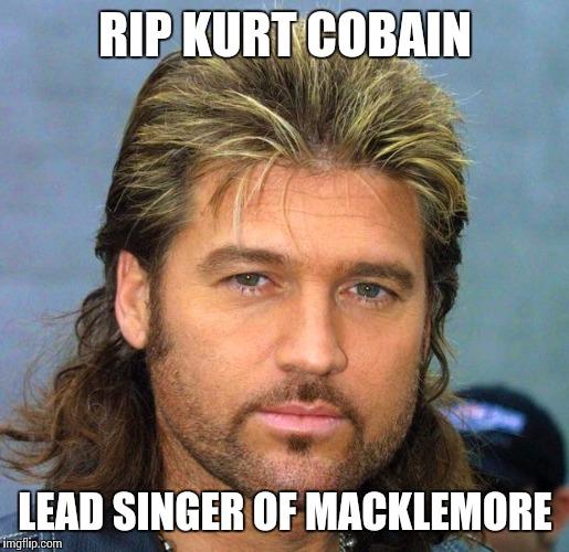 w78tu billy ray imgflip,Rip Kurt Cobain Meme