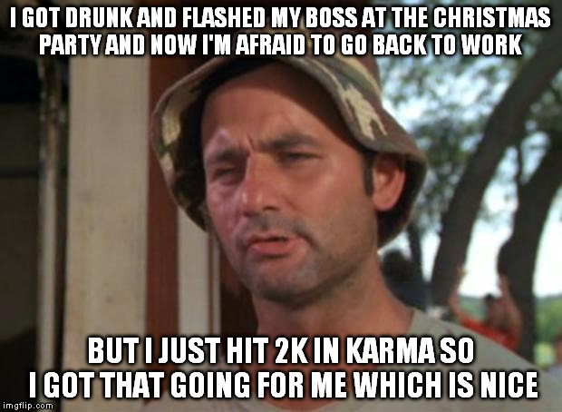 I hope he isn't a redditor... - Imgflip