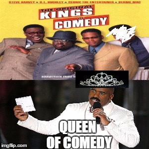 QUEEN OF COMEDY | image tagged in steve harvey,miss universe 2015,miss universe,comedy,queen,memes | made w/ Imgflip meme maker