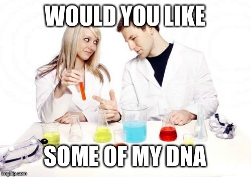Pickup Professor | WOULD YOU LIKE SOME OF MY DNA | image tagged in memes,pickup professor,AdviceAnimals | made w/ Imgflip meme maker