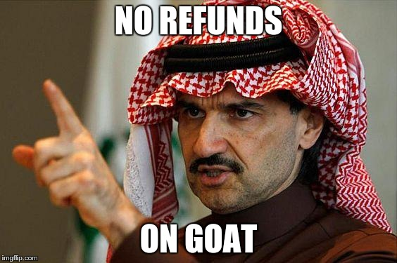 NO REFUNDS ON GOAT | made w/ Imgflip meme maker