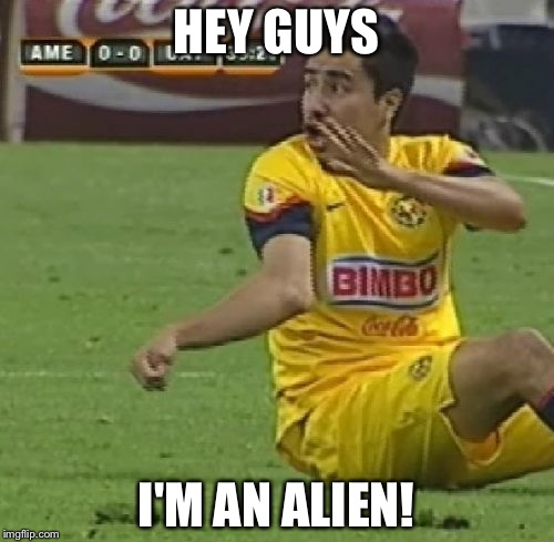 Efrain Juarez | HEY GUYS I'M AN ALIEN! | image tagged in memes,efrain juarez | made w/ Imgflip meme maker